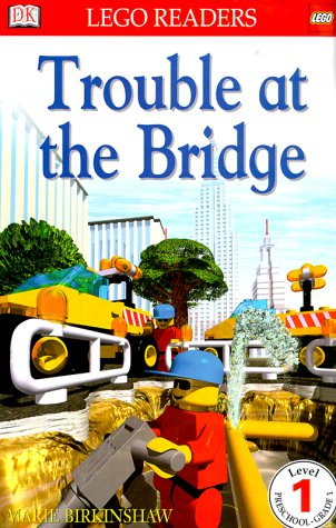 DK LEGO Readers: Trouble at the Bridge (Level 1: Beginning to Read) - DK