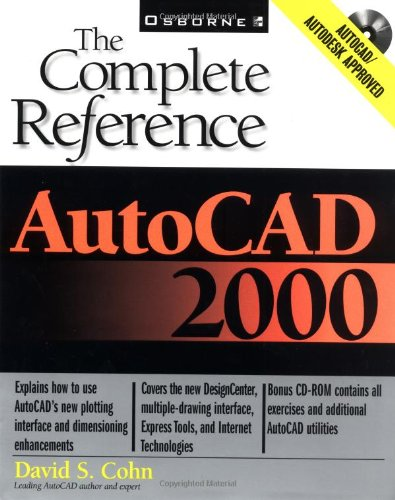 Autocad 2000: The Complete Reference - David S. Cohn