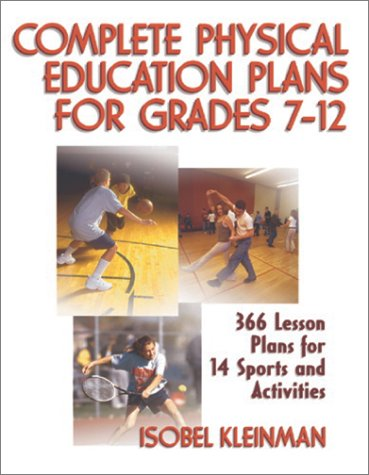 Complete Physical Education Plans for Grades 7-12 [With CDROM] - Isobel Kleinman