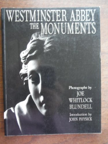 Westminster Abbey: The Monuments - Joe Whitlock Blundell