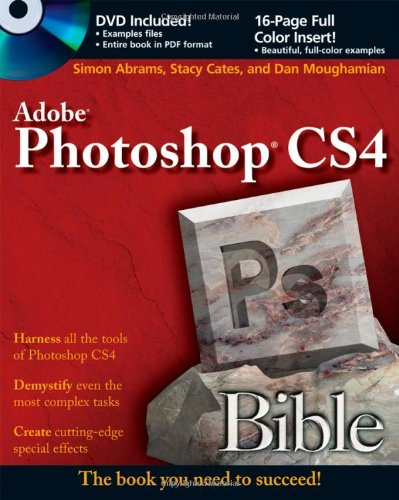 Photoshop CS4 Bible - Stacy Cates; Simon Abrams; Dan Moughamian