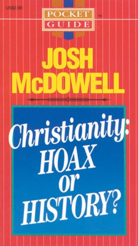 Christianity: Hoax or History? (Pocket Guide) - Josh McDowell