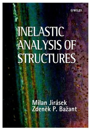 Inelastic Analysis of Structures - Milan Jirasek; Zdenek P. Bazant