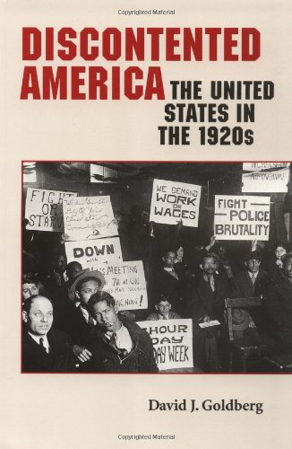 Discontented America: The United States in the 1920s (The American Moment) - David J. Goldberg