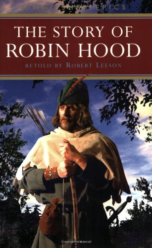 The Story of Robin Hood (Kingfisher Epics) - Robert Leeson