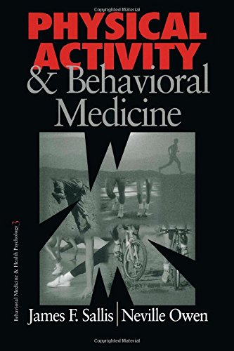 Physical Activity and Behavioral Medicine (Behavioral Medicine and Health Psychology) - James F. Sallis; Neville G. Owen