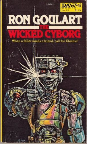 The Wicked Cyborg - Ron Goulart