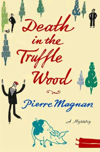 Death in the Truffle Wood (Commissaire Laviolette Mystery) - Pierre Magnan