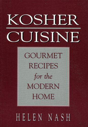 Kosher Cuisine: Gourmet Recipes for the Modern Home - Helen Nash