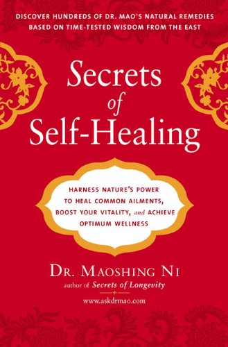 Secrets of Self-Healing: Harness Nature's Power to Heal Common Ailments, Boost Your Vitality,and Achieve Optimum Wellness - Dr. Maoshing Ni