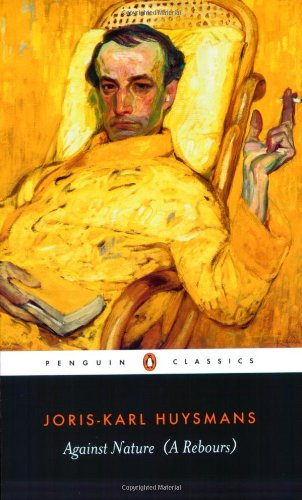 Against Nature (A Rebours) (Penguin Classics) - Joris-Karl Huysmans