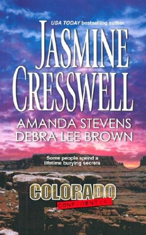 Colorado Confidential (Silhouette Special Products) - Jasmine Cresswell; Amanda Stevens; Debra Lee Brown