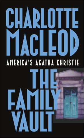 The Family Vault (Sarah Kelling and Max Bittersohn Mysteries) - Charlotte MacLeod