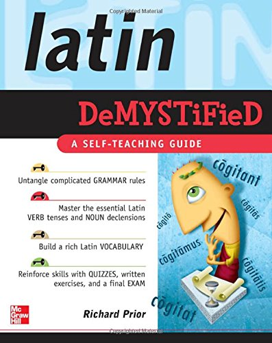 Latin Demystified: A Self Teaching Guide - Richard Prior