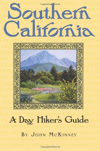 Southern California, A Day Hiker's Guide - John McKinney