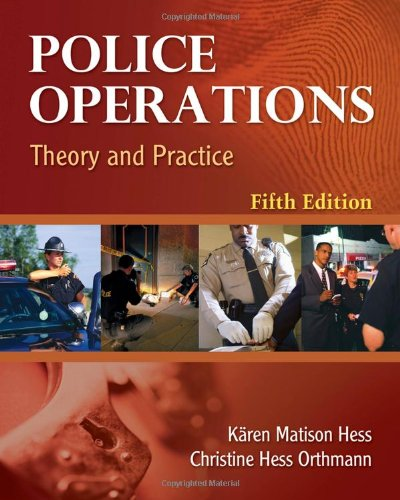 Police Operations: Theory and Practice - K?ren M. Hess, Christine H. Orthmann, Henry Lim Cho