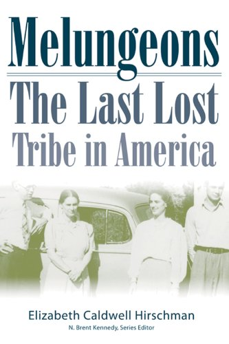 Melungeons: The Last Lost Tribe in America - Elizabeth Hirschman