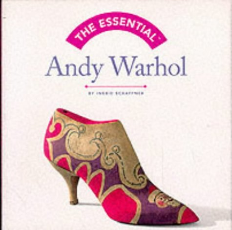 The Essential Andy Warhol - Ingrid Schaffner