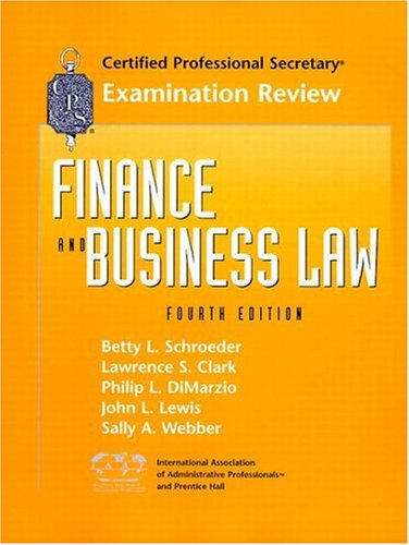 CPS Examination Review for Finance and Business Law (4th Edition) - Betty L. Schroeder; John L. Lewis; Sally A. Webber; Lawrence S. Clark; Philip DiMarzio