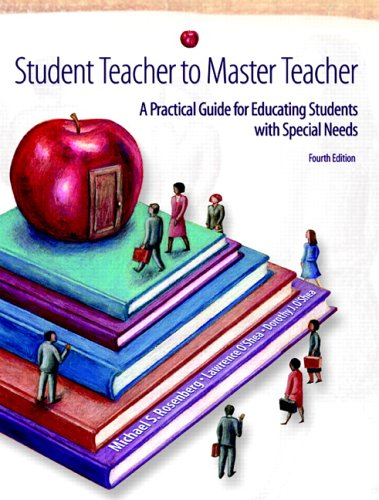 Student Teacher to Master Teacher: A Practical Guide for Educating Students with Special Needs (4th Edition) - Michael S. Rosenberg, Lawrence J. O'Shea, Dorothy J. O'Shea