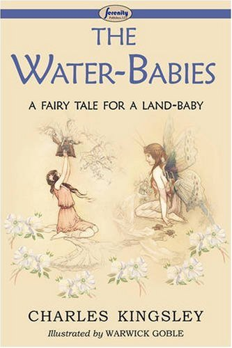 The Water-Babies (a Fairy Tale for a Land-Baby) - Charles KIngsley