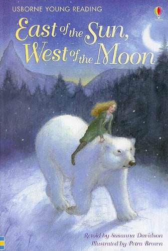 East of the Sun, West of the Moon (Usborne Young Reading: Series 2) - Susanna (RTL) Davidson