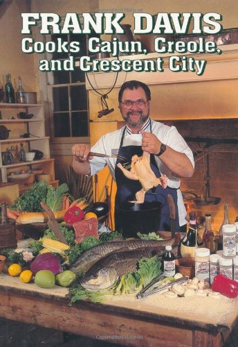 Frank Davis Cooks Cajun, Creole, and Crescent City - Frank Davis