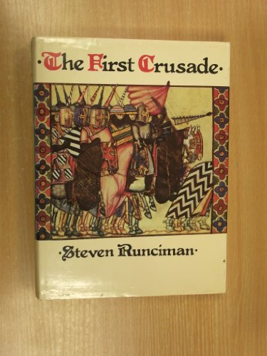 The First Crusade - Steven Runciman