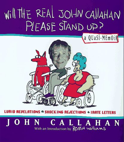 Will the Real John Callahan Please Stand Up?: A Quasi-Memoir - John Callahan