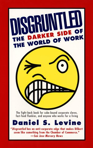 Disgruntled: The Darker Side of the World of Work