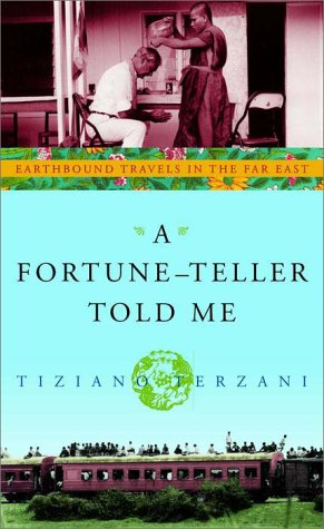 A Fortune-Teller Told Me: Earthbound Travels in the Far East - Tiziano Terzani