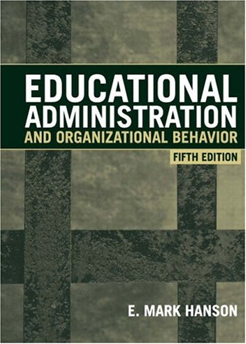 Educational Administration and Organizational Behavior (5th Edition) - E. Mark Hanson