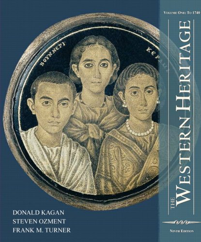 The Western Heritage: Volume 1 (9th Edition) - Donald Kagan; Steven M Ozment; Frank M. Turner