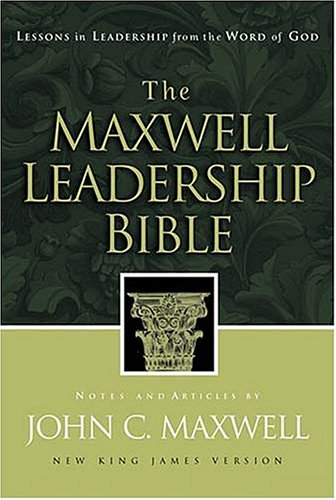 The Maxwell Leadership Bible Developing Leaders From The Word Of God - John C. Maxwell