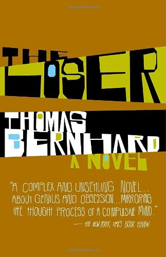 The Loser: A Novel - Thomas Bernhard