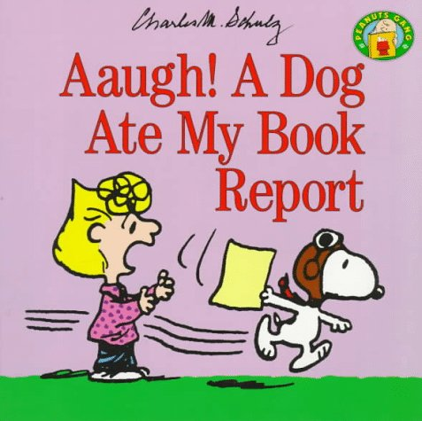 Aaugh! a Dog Ate My Book Report (Peanuts Gang) - Charles M. Schulz