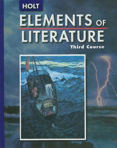 Elements of Literature, Grade 9, 3rd Course - RINEHART AND WINSTON HOLT