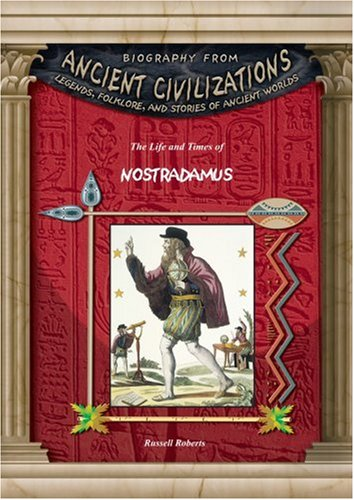 Nostradamus (Biography from Ancient Civilizations) - Russell Roberts