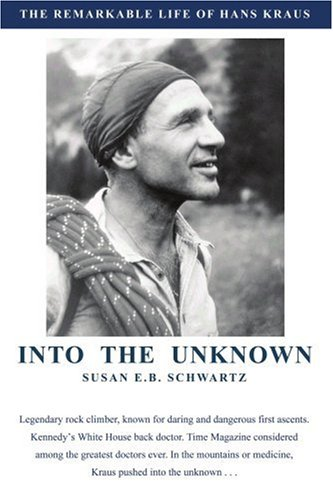 Into the Unknown: The Remarkable Life of Hans Kraus - Susan Schwartz