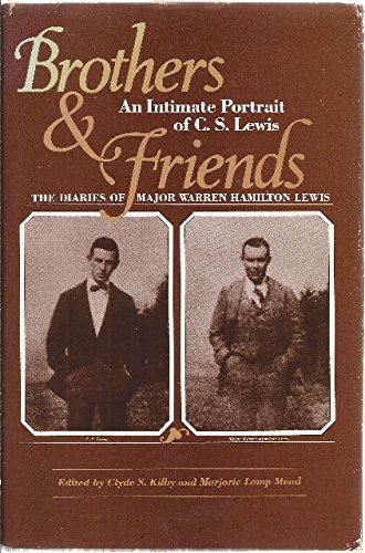 Brothers and Friends: The Diaries of Major Warren Hamilton Lewis - Warren Hamilton Lewis
