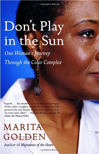 Don't Play in the Sun: One Woman's Journey Through the Color Complex - Marita Golden