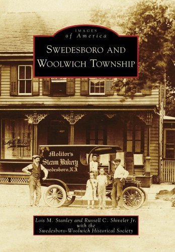 Swedesboro and Woolwich Township (Images of America: New Jersey) (Images of America (Arcadia Publishing)) - Lois M. Stanley; Russell C. Shiveler Jr.; Swedesboro-Woolwich Historical Society
