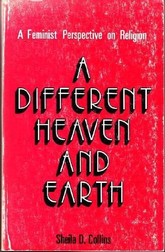 A Different Heaven and Earth - Sheila D. Collins