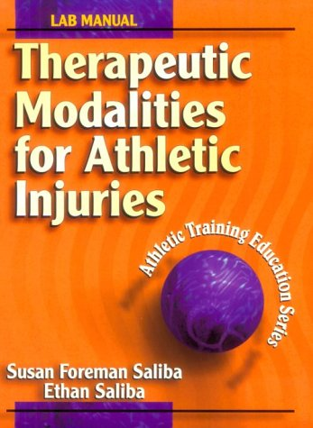 Therapeutic Modalities for Athletic Injuries (Athletic Training Education Series) - Susan Foreman Saliba; Ethan Saliba