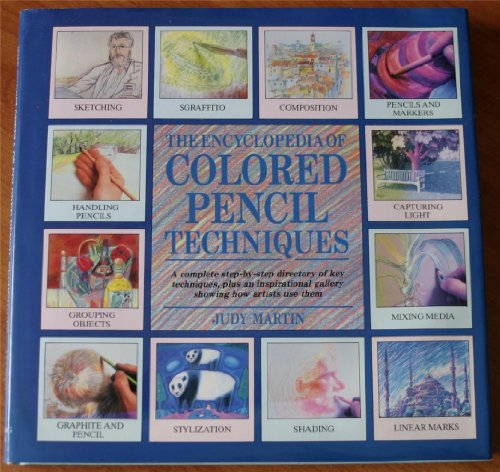 The Encyclopedia of Colored Pencil Techniques - Judy Martin