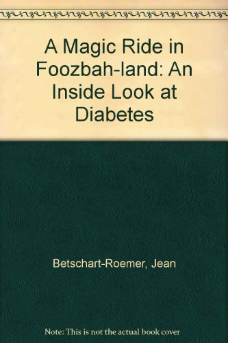 A Magic Ride in Foozbah-Land Custom Edition for Eli Lilly - Jean Betschart-Roemer