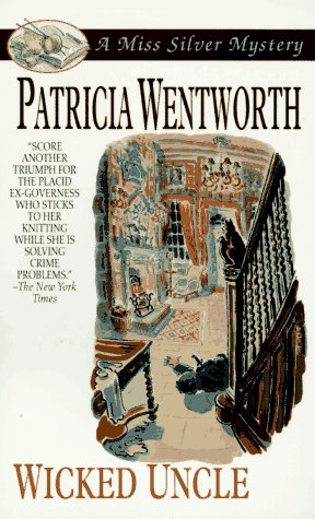 Wicked Uncle - Patricia Wentworth