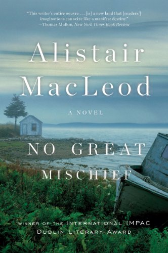 No Great Mischief: A Novel - Alistair MacLeod