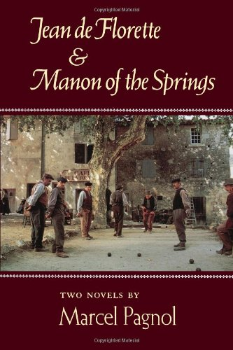 Jean de Florette and Manon of the Springs: Two Novels - Marcel Pagnol
