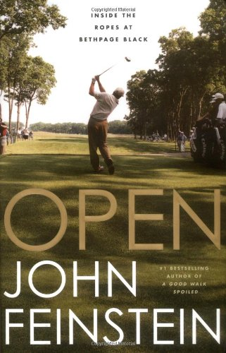 Open: Inside the Ropes at Bethpage Black - John Feinstein